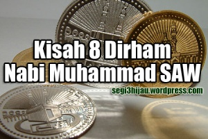 Kisah 8 dirham nabi muhammad